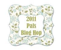 Pals Blog Hop Mar 2011