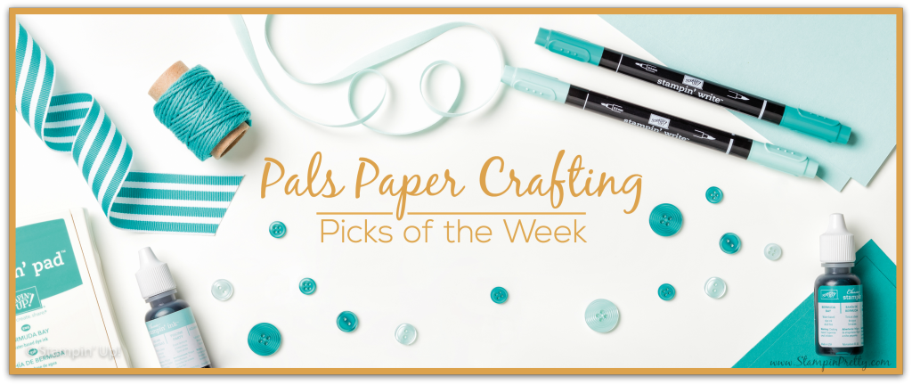 Pals Paper Crafting Picks of the Week Mary Fish Stampin Pretty StampinUp