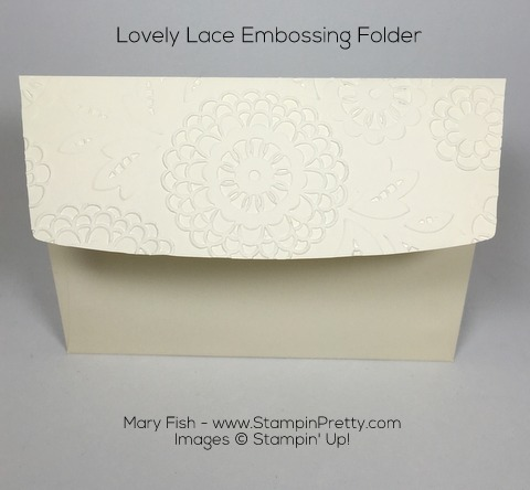 Beautifully embossed Stampin Up Lovely Lace envelope by Mary Fish