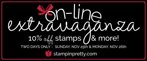 Stampin' Up! On-Line Extravaganza Save 10% on Stamps & More Nov 25 & Nov 26 Stampin' Pretty, Mary Fish