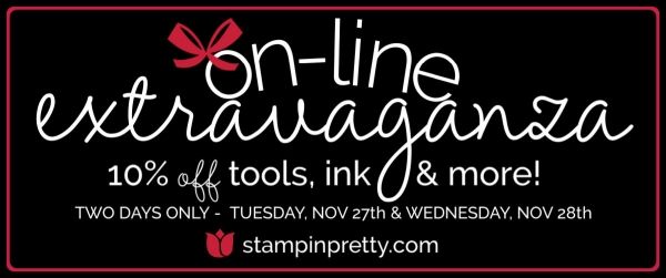 Stampin' Up! On-Line Extravaganza Save 10% on Tools, Ink & More Nov 27 & Nov 28th Stampin' Pretty, Mary Fish