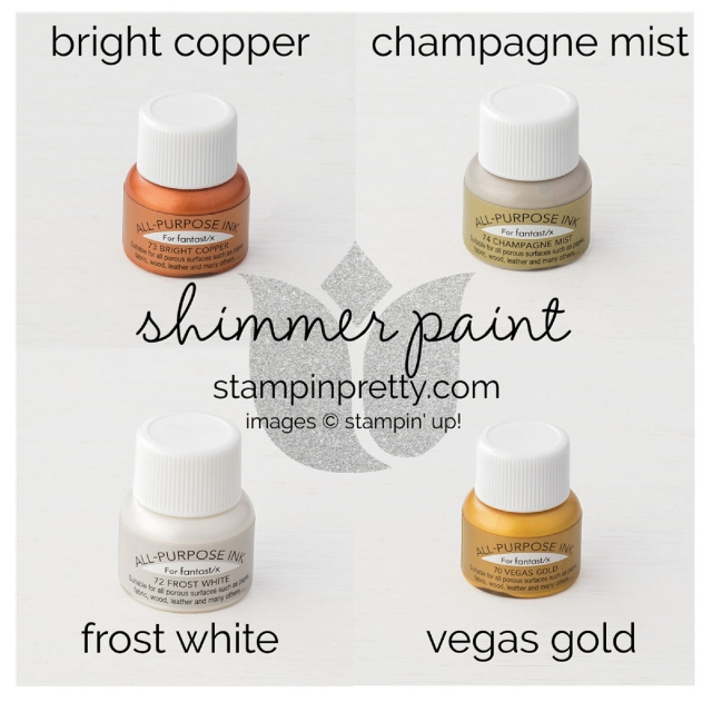 Shimmer Paint Stampin' Up! Mary Fish, Stampin' Pretty