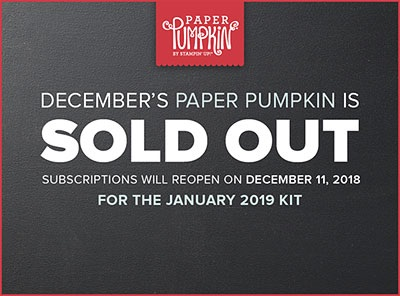 December 2018 Paper Pumpkin Kit SOLD OUT