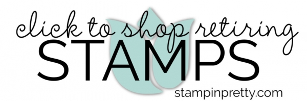 CLICK TO SHOP RETIRING STAMPS WITH MARY FISH, STAMPIN' PRETTY