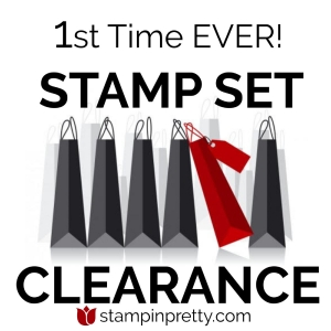 1st Time EVER! Stamp Set Clearance.