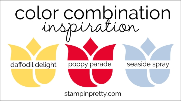 Color Combination daffodil delight, poppy parade, seaside spray