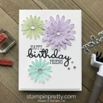 Daisy Lane & Well Said Pair Up for a Happy Birthday Friend Card by Mary Fish, Stampin