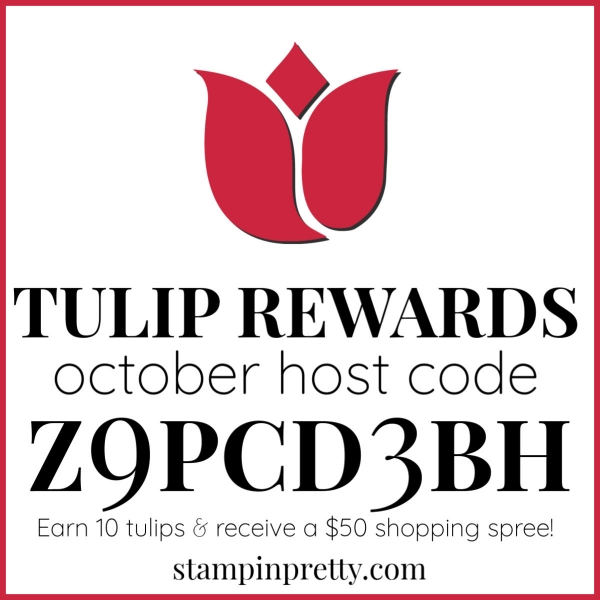 Mary Fish, Stampin' Pretty Tulip Rewards Host Code October 2019 Z9PCD3BH