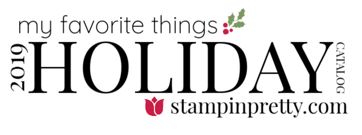 My Favorite Things: Stampin' Up! 2019 Holiday Catalog