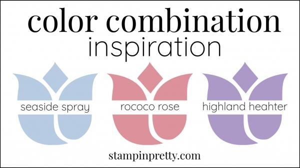 Color Combinations Rococo Rose, Seaside Spray, Highland Heather