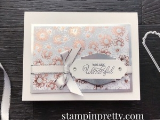 You Are Wonderful Card - Flowering Foils Specialty Designer Series Paper from Stampin' Up! Card my Mary Fish, Stampin' Pretty