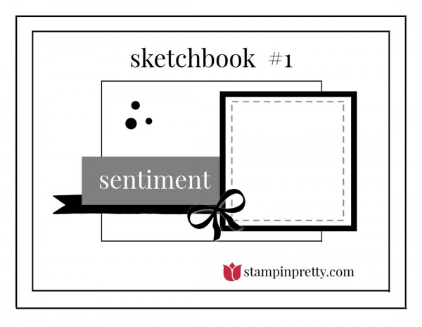 Stampin' Pretty Sketchbook by Mary Fish, Sketch #1