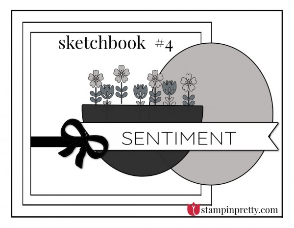Stampin' Pretty Sketchbook by Mary Fish, Sketch #4
