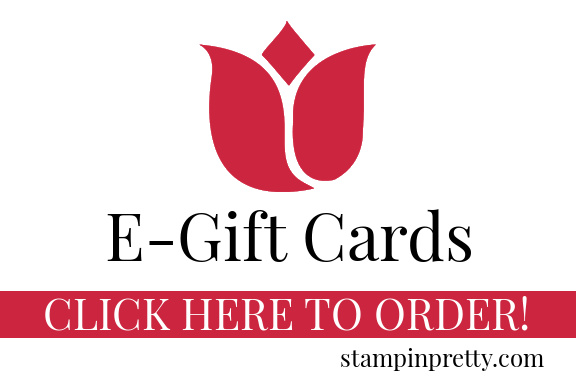 E-Gift Cards for Stampin' Up! Products - Order with Mary Fish, Stampin' Pretty