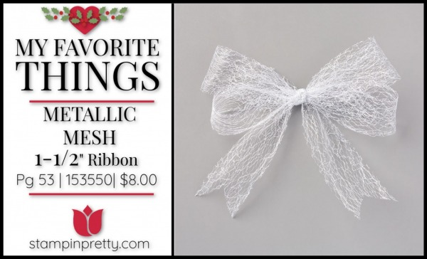 My Favorite Things - Metallic Mesh Ribbon by Stampin' UP!