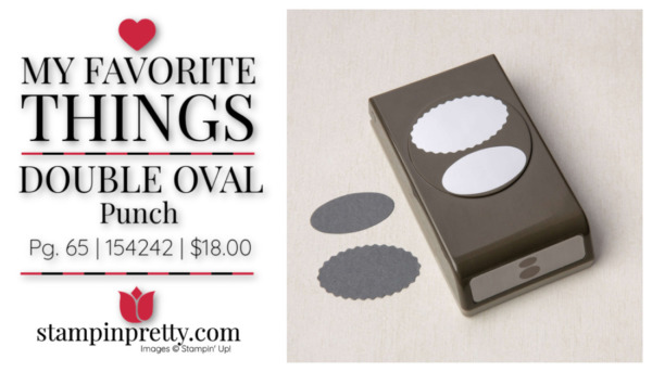 My Favorite Things - Double Oval Punch Item 154242 $18 Mary Fish, Stampin' Pretty