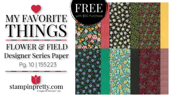 My Favorite Things - Flower & Field Designer Series Paper Free with $50 Purchase Mary Fish, Stampin' Pretty