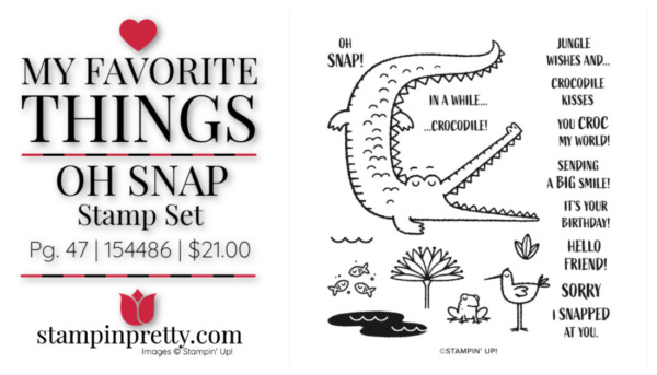 My Favorite Things - Oh Snap Stamp Set 154486 $21.00 Mary Fish, Stampin' Pretty