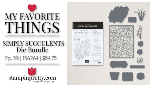 My Favorite Things - Simply Succulents Die Bundle 156264 $54.75 Mary Fish, Stampin' Pretty