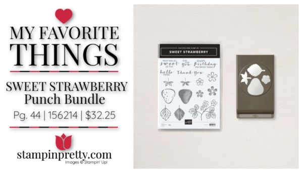 My Favorite Things - Sweet Strawberry Punch Bundle $32.25 Mary Fish, Stampin' Pretty
