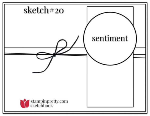 Stampin' Pretty Sketchbook Sketch 20 (1)