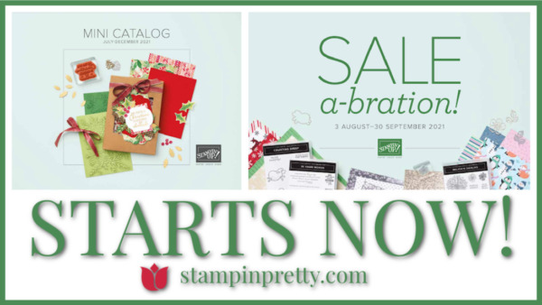 Stampin' Up! July - August 2021 Mini Catalog and Sale-a-Bration Starts Now!
