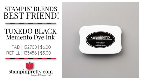 Tuxedo Black Memento Ink from Stampin' Up! Stampin' Blends Best Friend. Mary Fish, Stampin' Pretty