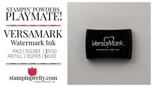Versamark Watermark Ink from Stampin' Up! Purchase Online from Mary Fish, Stampin' Pretty
