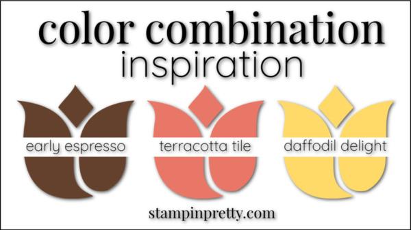 Color Combinations Early Espresso, Terracotta Tile, Daffodil Delight