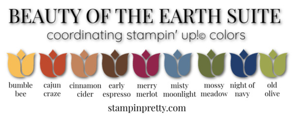 Beauty of the Earth Suite Coordinating Stampin' Up! Colors
