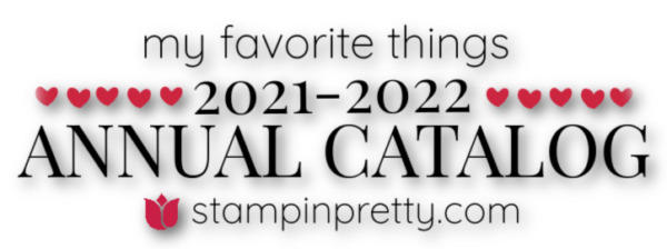 My Favorite Things 2021 - 2022 Stampin' Up! Annual Catalog
