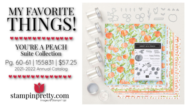 My Favorite Things Mary Fish Stampin' Pretty Stampin' Up! YOU'RE A PEACH Suite 155831 $57.25