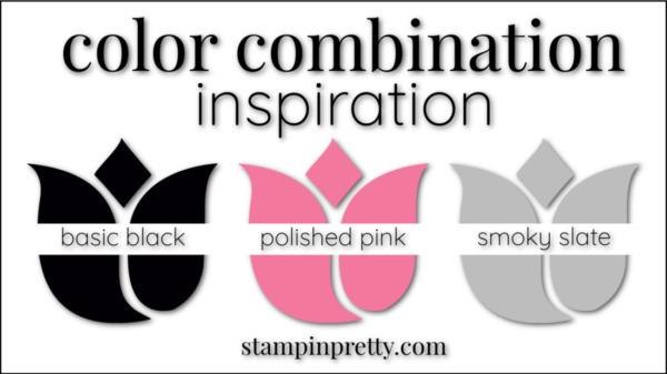 Stampin' Pretty Color Combinations Polished Pink, Basic Black, Smoky Slate
