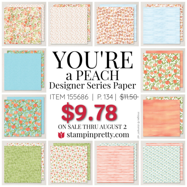 You're a Peach Designer Series Paper by Stampin Up! Mary Fish, Stampin' Pretty