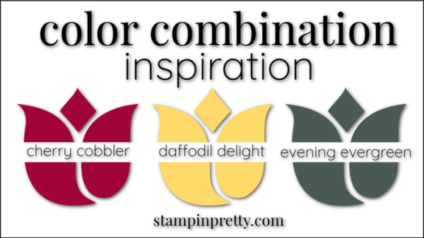 Stampin' Pretty Color Combinations Daffodil Delight, Cherry Cobbler, Evening Evergreen