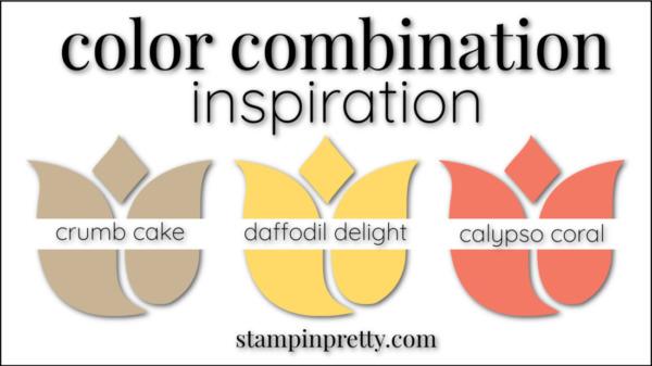 Stampin' Pretty Color Combinations Daffodil Delight, Crumb Cake , Calypso Coral