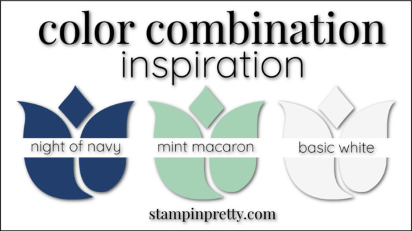 Stampin' Pretty Color Combinations Mint Macaron, Night of Navy, Basic White