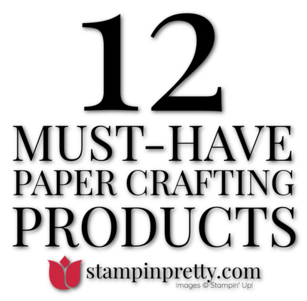 12 Must Have Paper Crafting Products