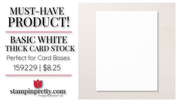 Mary Fish Stampin' Pretty Stampin' Up! Must-Have Basic White Thick Card Stock