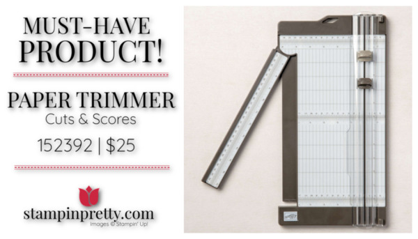 Mary Fish Stampin' Pretty Stampin' Up! Must-Have Paper Trimmer Cuts and Scores